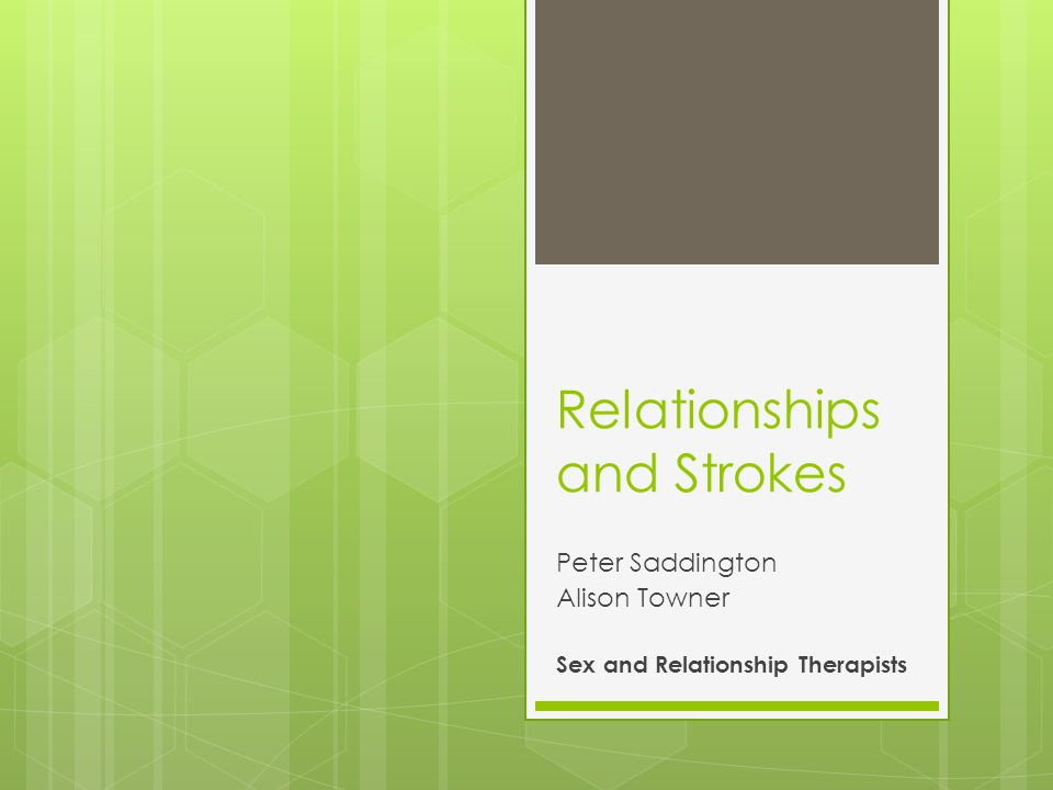 Relationships and Strokes Peter Saddington Alison Towner Sex and Relationship Therapists