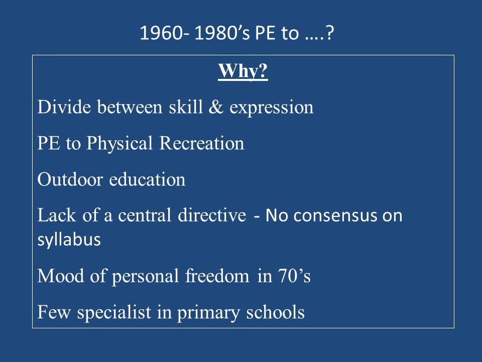 1960- 1980's PE to ….. Why.