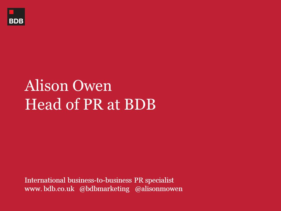 Alison Owen Head of PR at BDB International business-to-business PR specialist www.