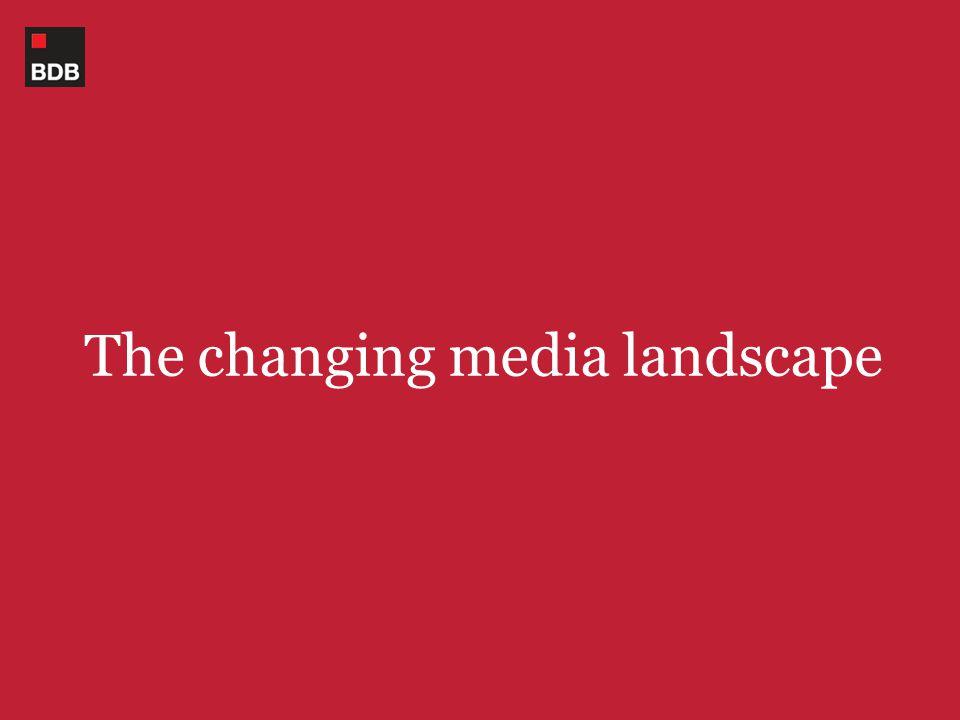 The changing media landscape