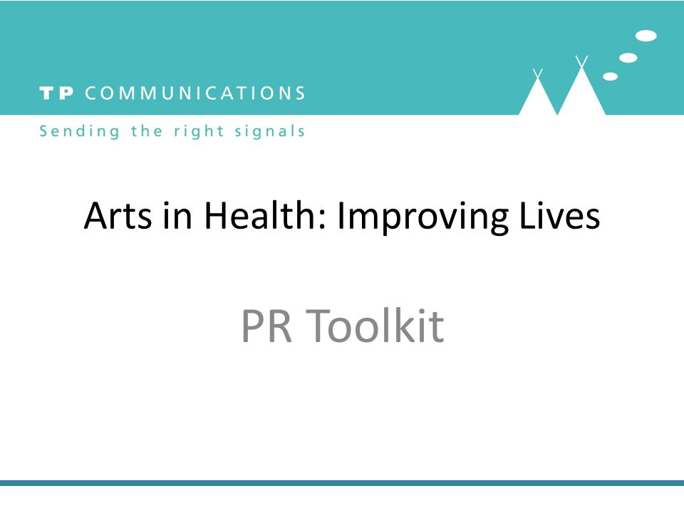 Arts in Health: Improving Lives PR Toolkit