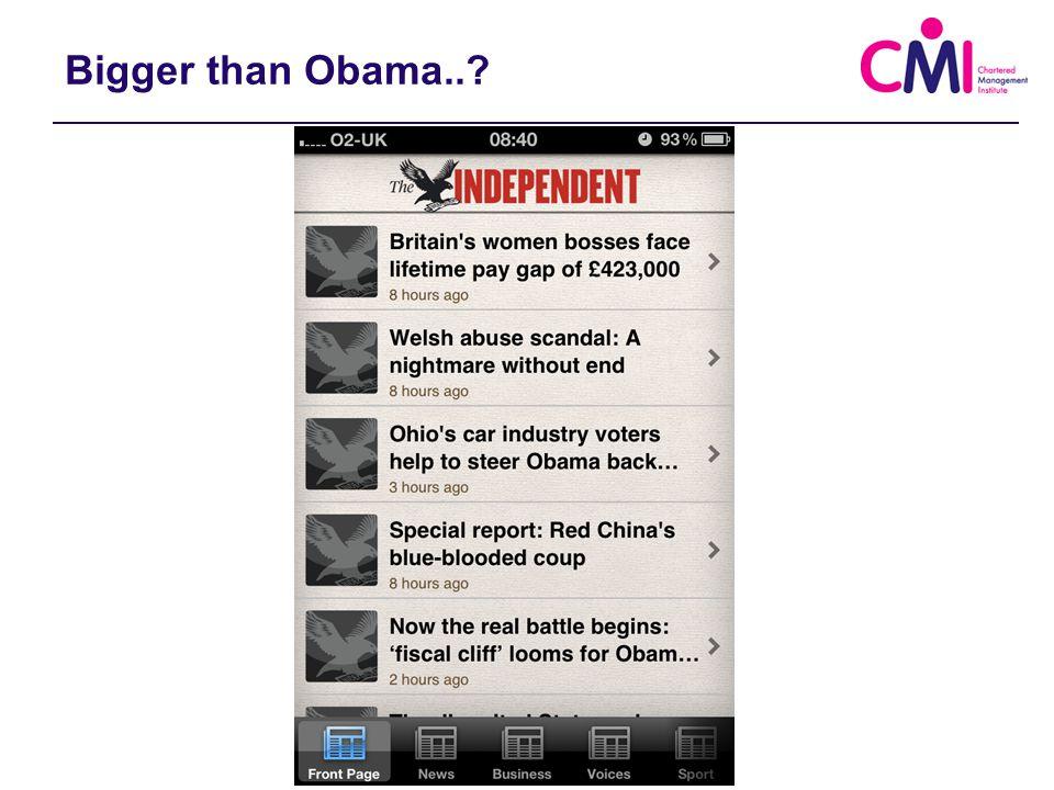 Bigger than Obama..