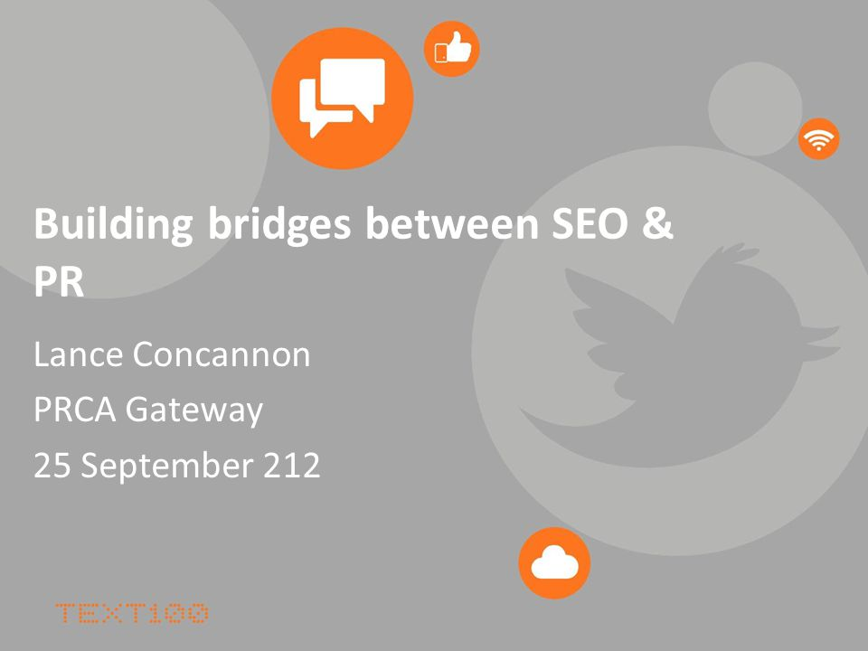 Building bridges between SEO & PR Lance Concannon PRCA Gateway 25 September 212