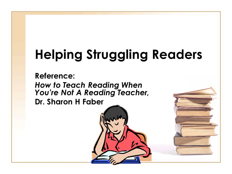 Helping Struggling Readers Reference: How to Teach Reading When You're Not A Reading Teacher, Dr.