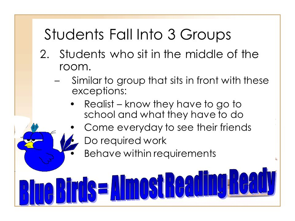 Students Fall Into 3 Groups 2.Students who sit in the middle of the room.