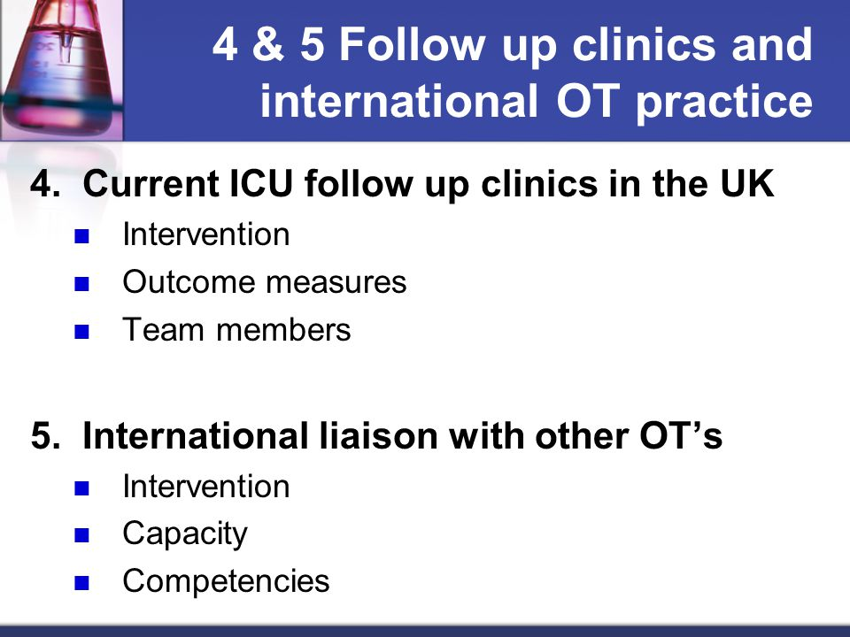 4 & 5 Follow up clinics and international OT practice 4.