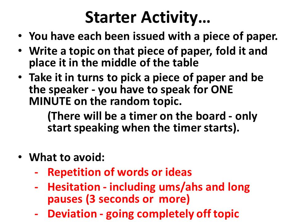 Starter Activity… You have each been issued with a piece of paper.