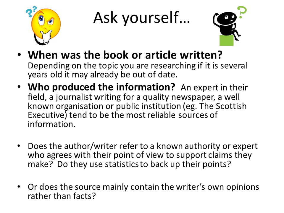 Ask yourself… When was the book or article written.