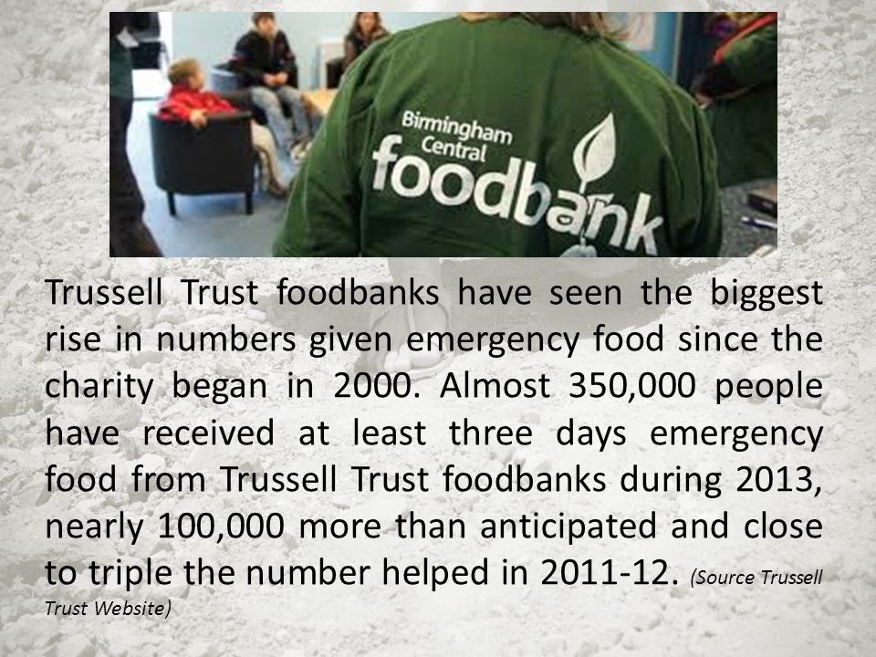 Trussell Trust foodbanks have seen the biggest rise in numbers given emergency food since the charity began in 2000. Almost 350,000 people have receiv