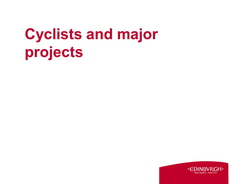 Cyclists and major projects