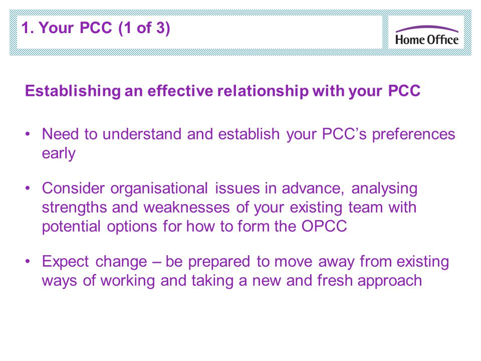 1. Your PCC (1 of 3) Establishing an effective relationship with your PCC Need to understand and establish your PCC's preferences early Consider organ