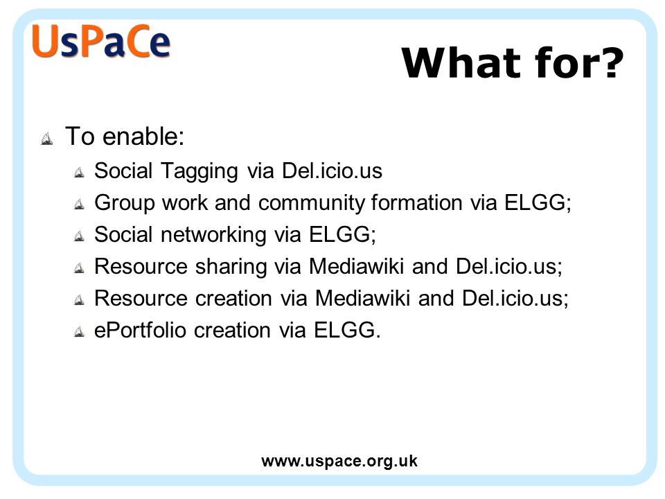 www.uspace.org.uk What for?