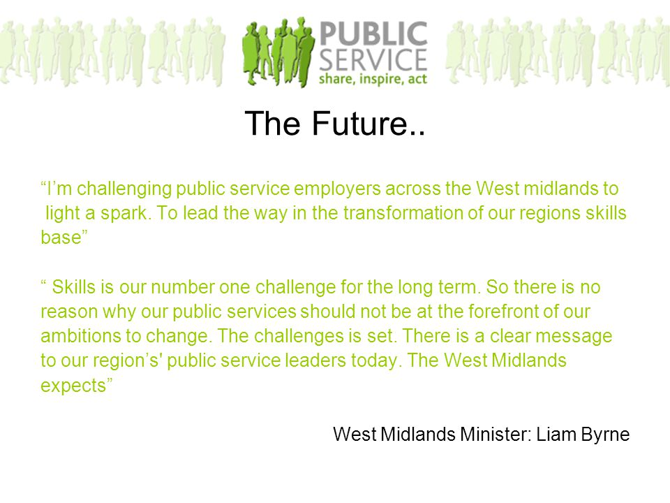 "The Future.. ""I'm challenging public service employers across the West midlands to light a spark. To lead the way in the transformation of our regions"