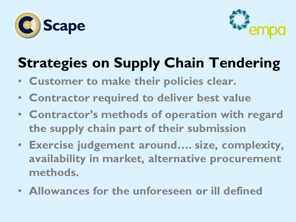 Strategies on Supply Chain Tendering Customer to make their policies clear.