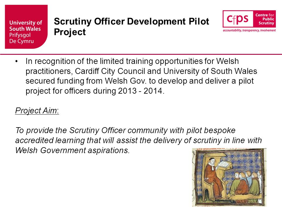 1.Support Scrutiny Officer acquisition of skills and knowledge related to core topics.