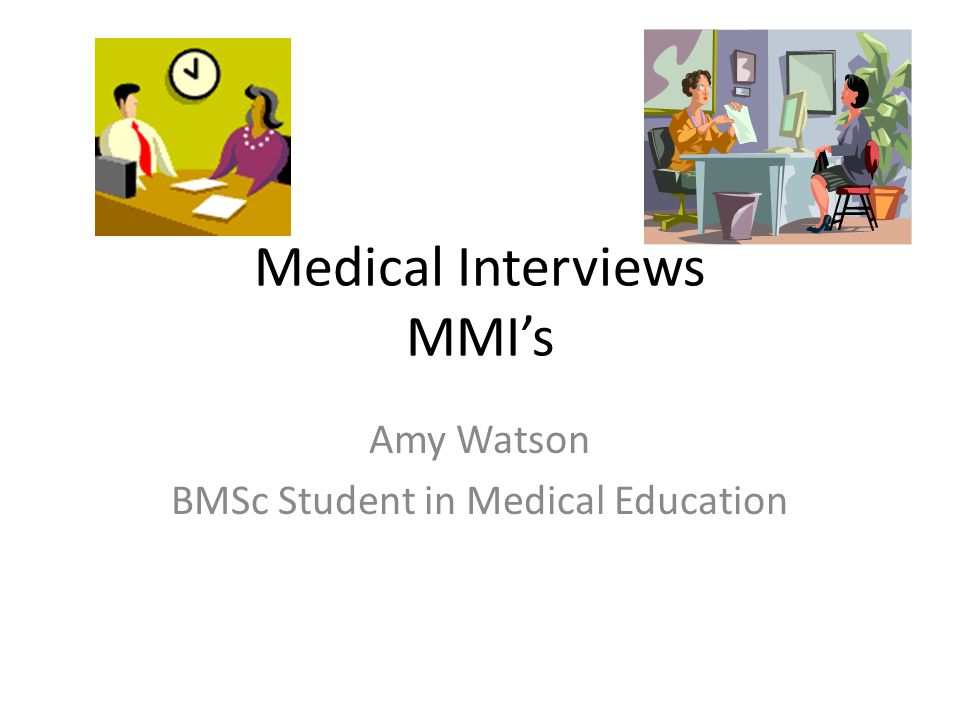 Things to cover today on MMI's… General interview tips Websites that are available to help you GMC Tomorrows Doctors General Advise Questions