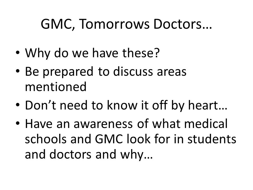 GMC, Tomorrows Doctors… Why do we have these.