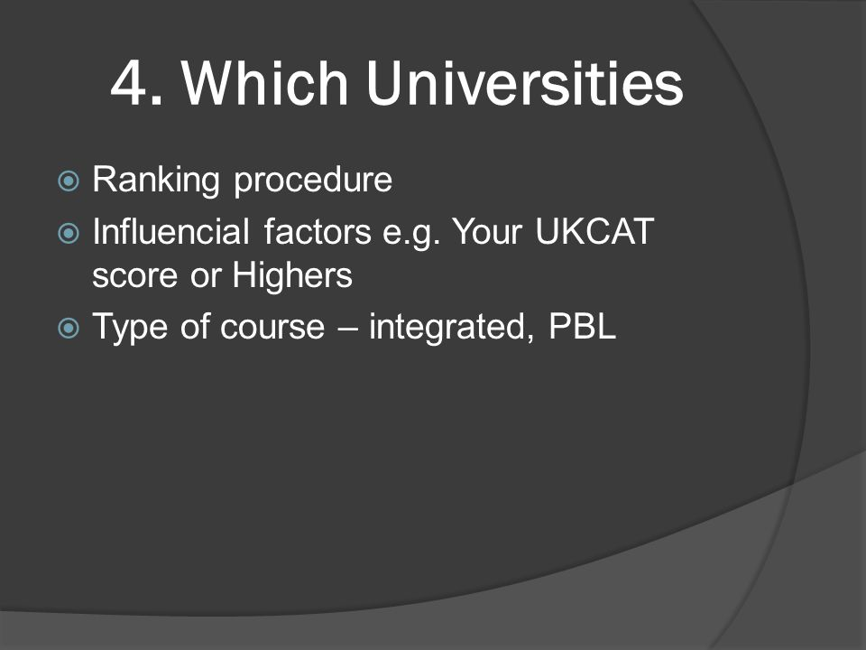 4. Which Universities  Ranking procedure  Influencial factors e.g.