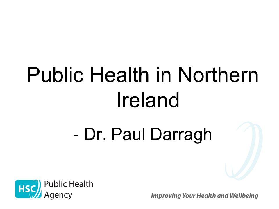 Public Health in Northern Ireland - Dr. Paul Darragh