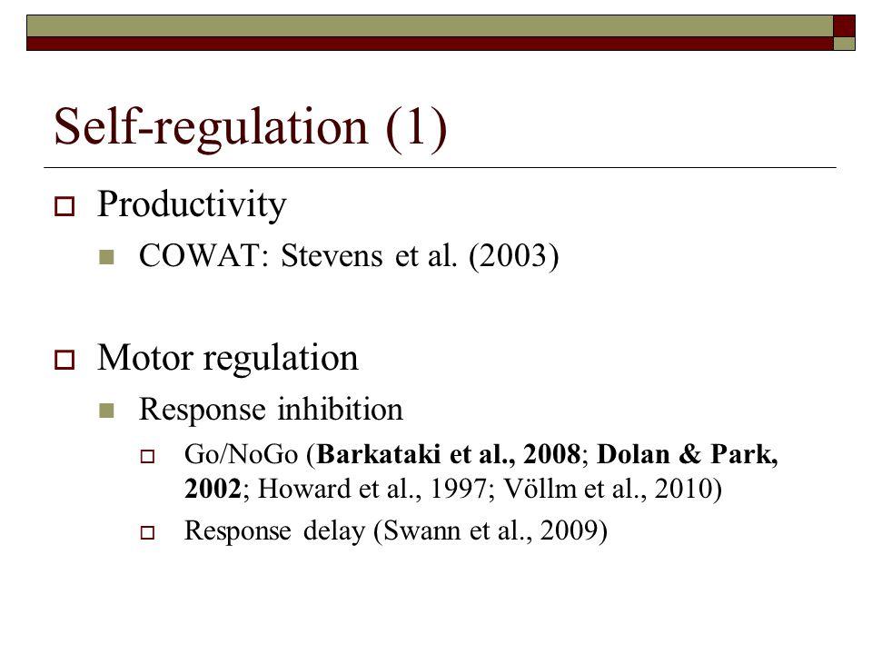 Self-regulation (2)  Cognitive flexibility Response reversal  IED: Dolan & Park (2002) Attentional set-shifting  WCST: Barkataki et al.