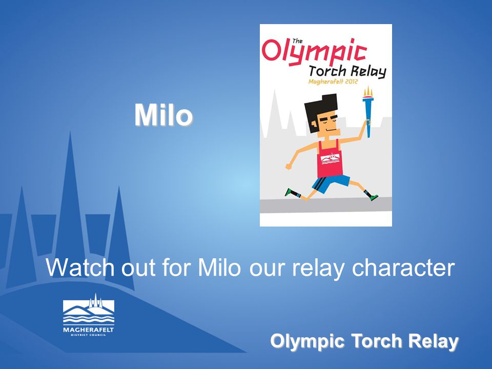 Olympic Torch Relay Milo Watch out for Milo our relay character
