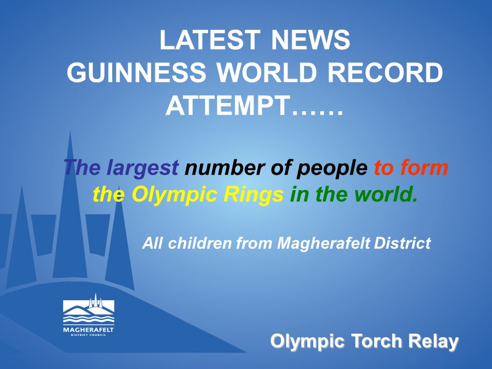 LATEST NEWS GUINNESS WORLD RECORD ATTEMPT…… The largest number of people to form the Olympic Rings in the world.