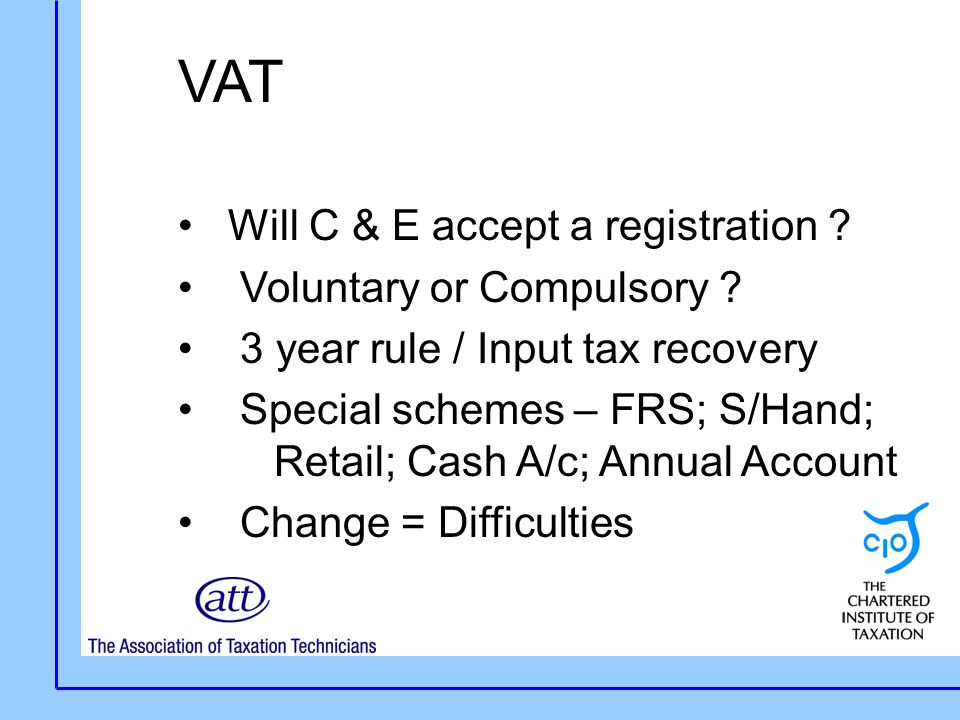 VAT Will C & E accept a registration . Voluntary or Compulsory .