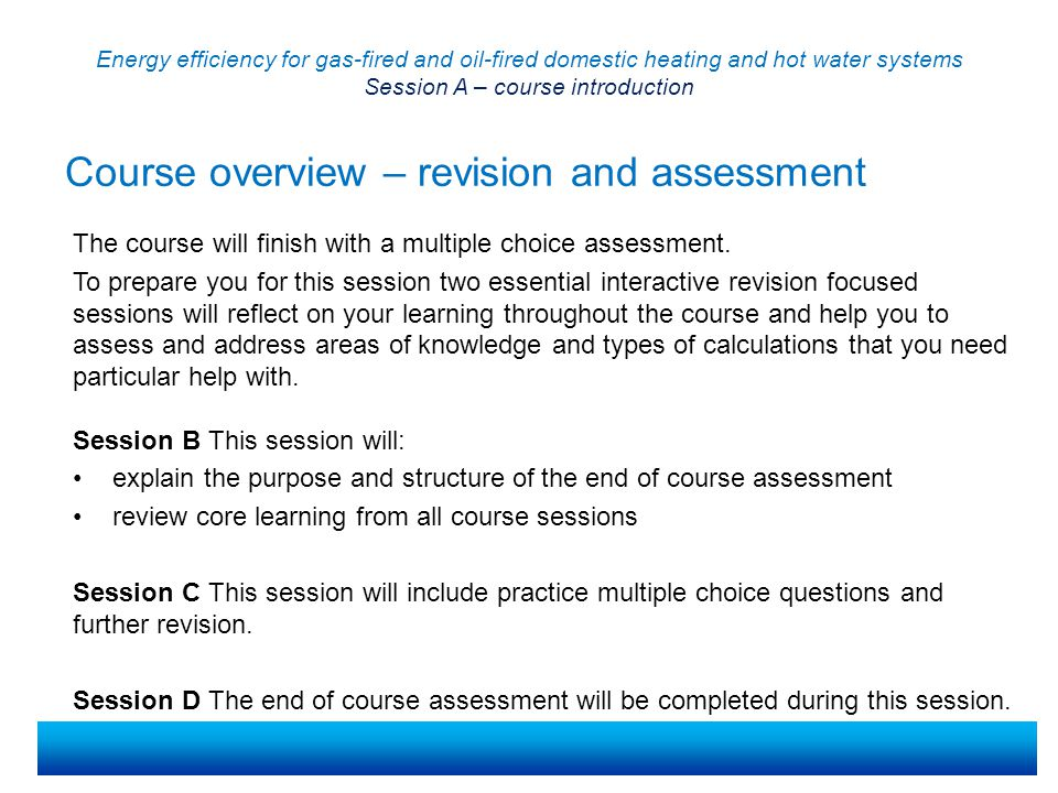 The course will finish with a multiple choice assessment.