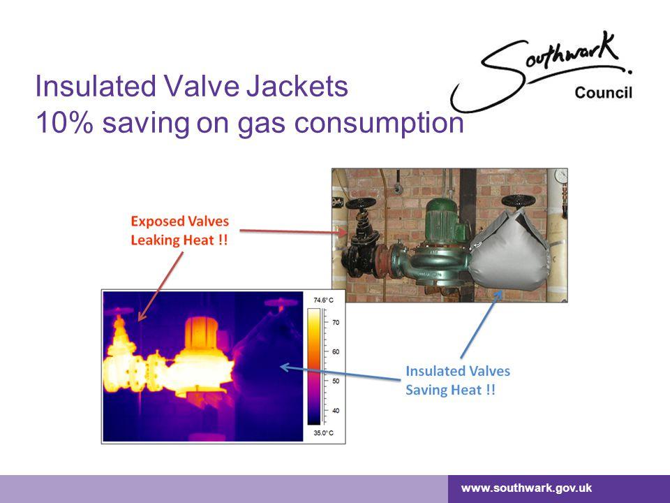 www.southwark.gov.uk Insulated Valve Jackets 10% saving on gas consumption