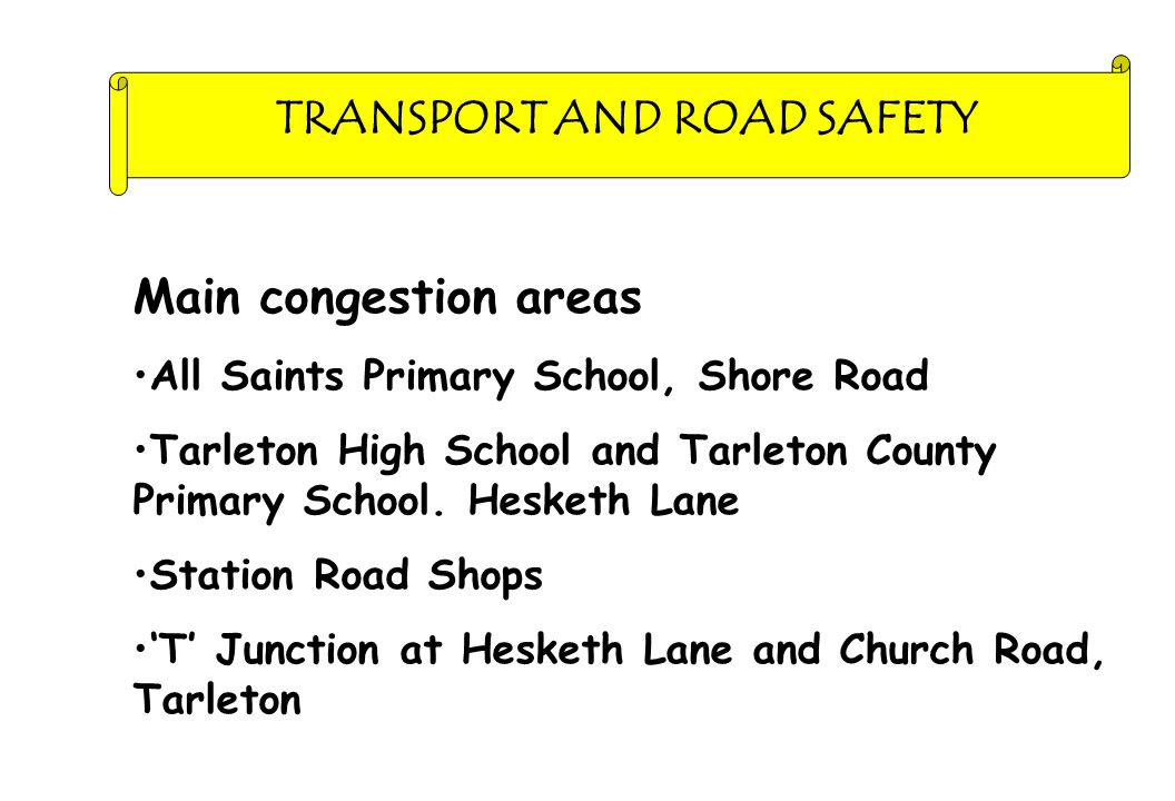 Main congestion areas All Saints Primary School, Shore Road Tarleton High School and Tarleton County Primary School.