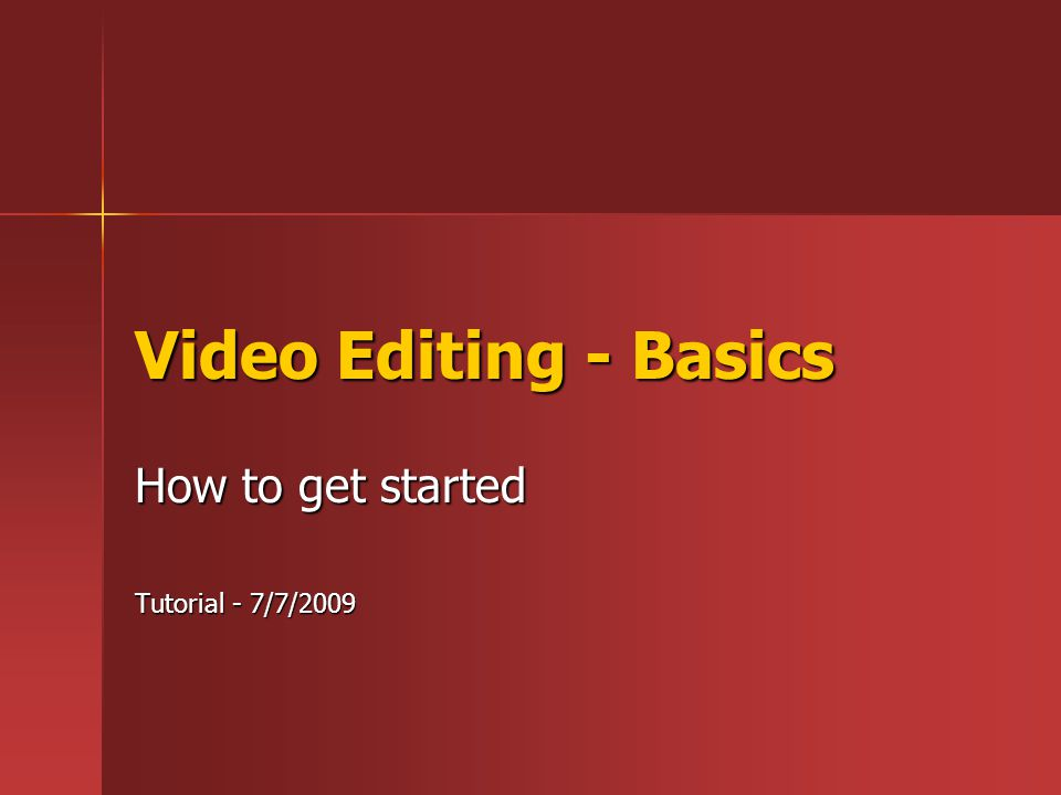 Video Editing - Basics How to get started Tutorial - 7/7/2009