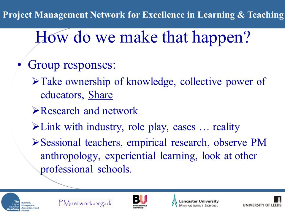 Project Management Network for Excellence in Learning & Teaching How do we make that happen.