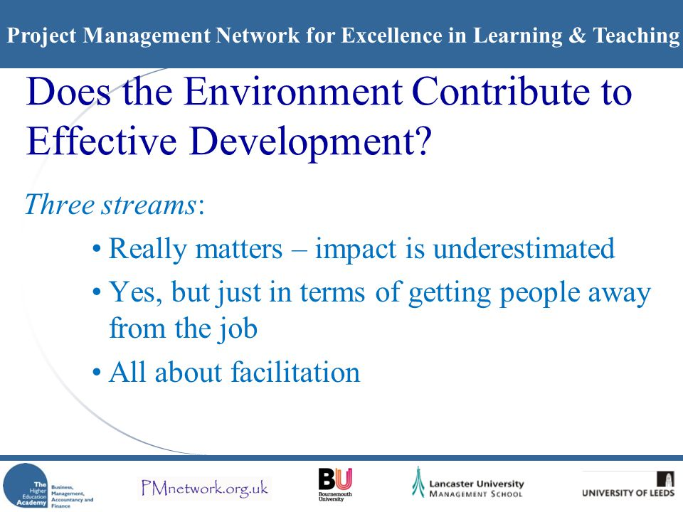 Project Management Network for Excellence in Learning & Teaching Does the Environment Contribute to Effective Development.