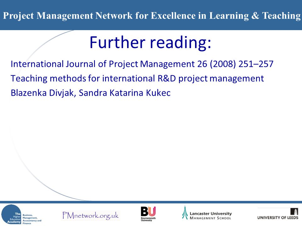 Project Management Network for Excellence in Learning & Teaching Further reading: International Journal of Project Management 26 (2008) 251–257 Teachi