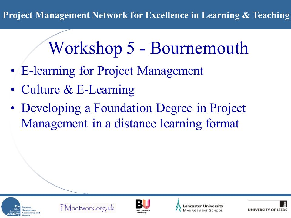 Project Management Network for Excellence in Learning & Teaching Workshop 5 - Bournemouth E-learning for Project Management Culture & E-Learning Devel
