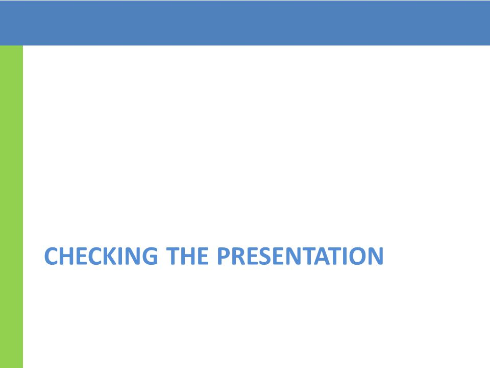 CHECKING THE PRESENTATION