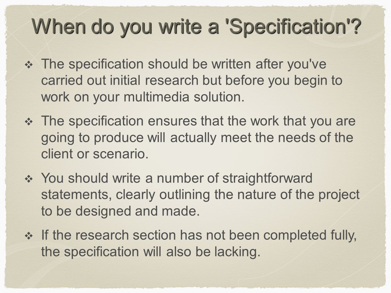 When do you write a Specification .