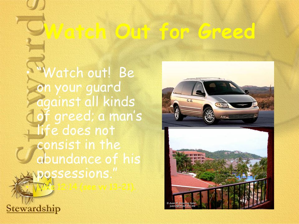 Watch Out for Greed Watch out.