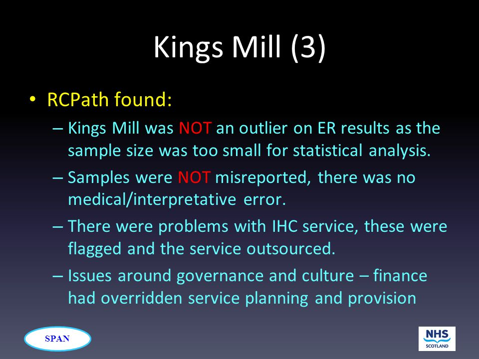 SPAN Kings Mill (3) RCPath found: – Kings Mill was NOT an outlier on ER results as the sample size was too small for statistical analysis.