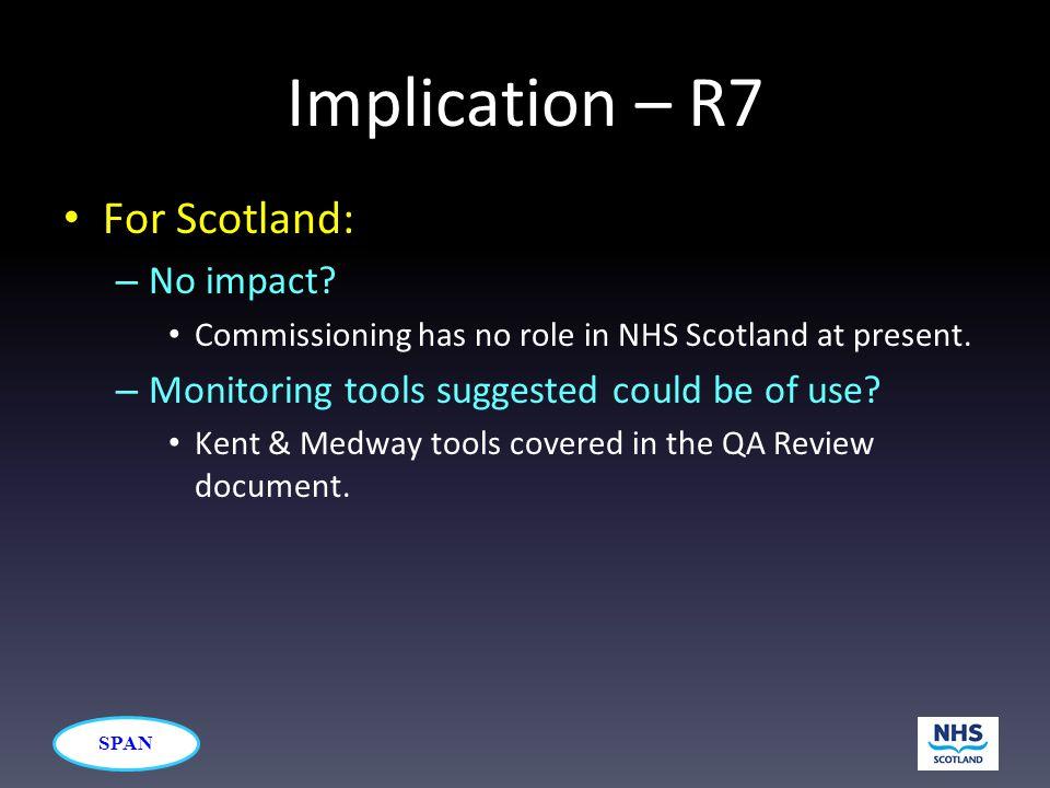 SPAN Implication – R7 For Scotland: – No impact.