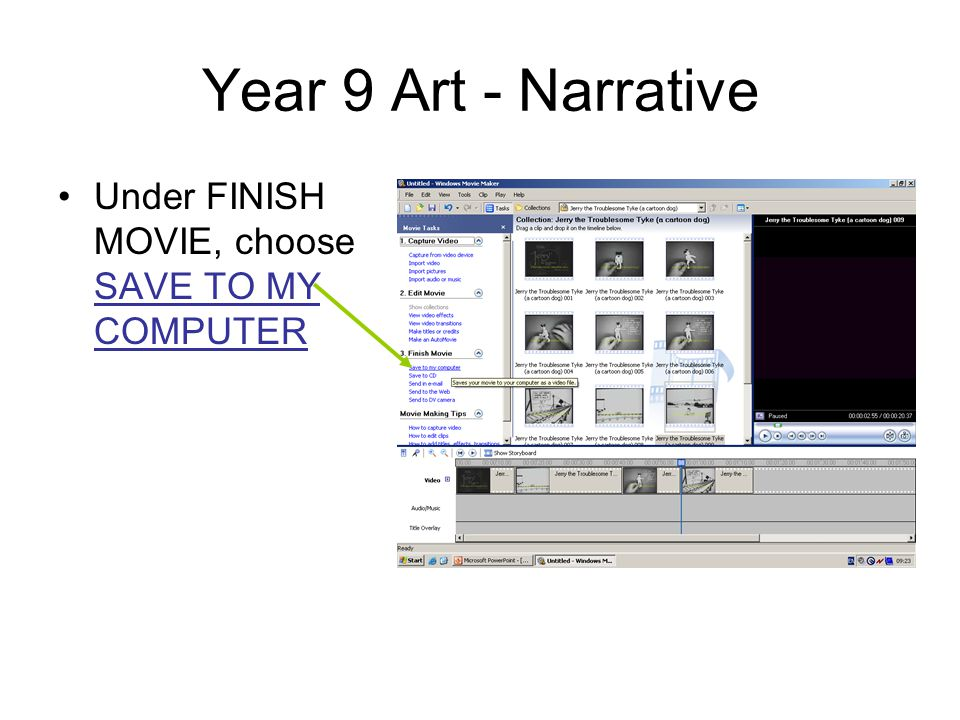 Year 9 Art - Narrative Under FINISH MOVIE, choose SAVE TO MY COMPUTER