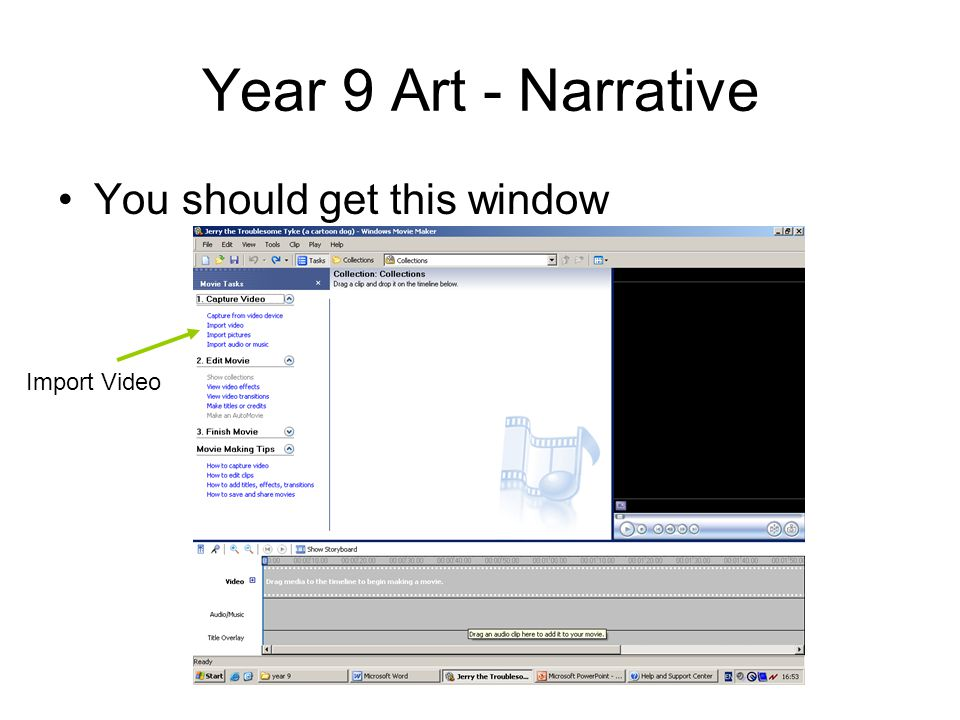 Year 9 Art - Narrative You should get this window Import Video