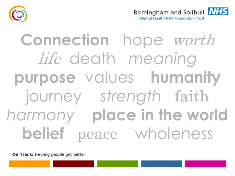 Connection hope worth life death meaning purpose values humanity journey strength faith harmony place in the world belief peace wholeness