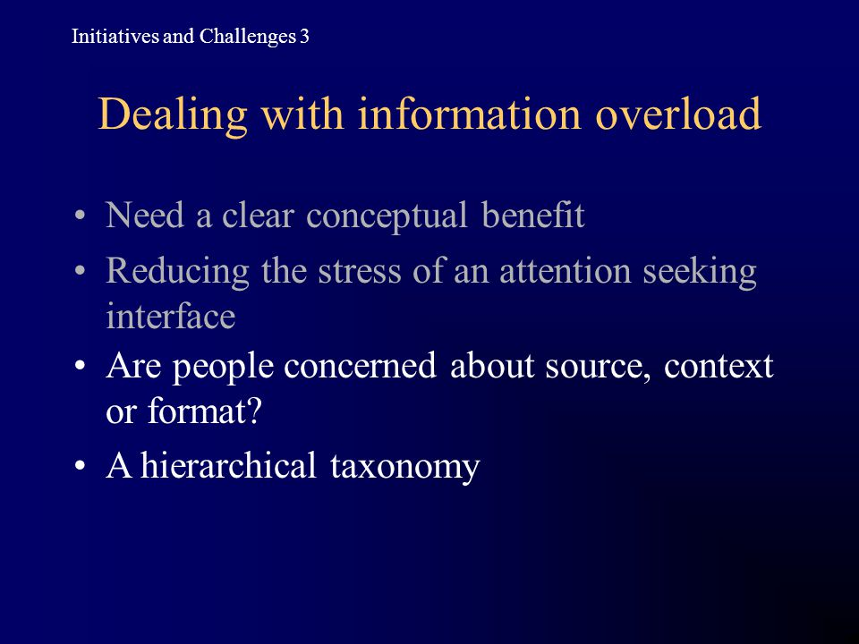 Dealing with information overload Are people concerned about source, context or format.