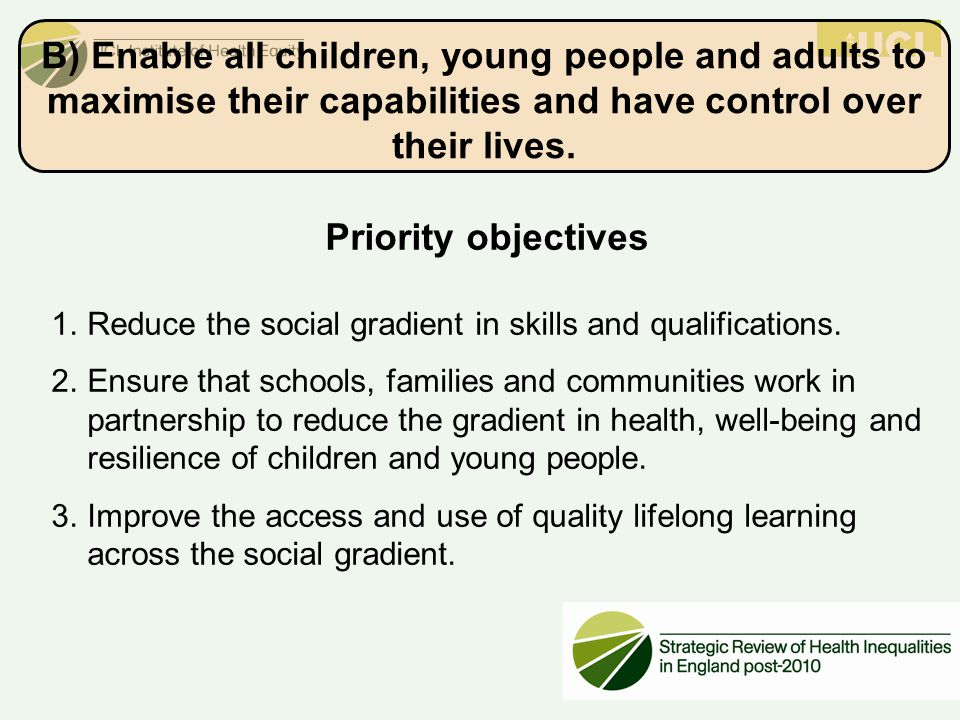 B) Enable all children, young people and adults to maximise their capabilities and have control over their lives.