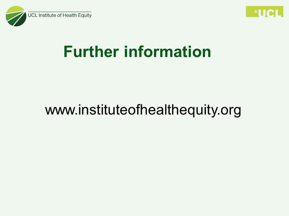 Further information www.instituteofhealthequity.org