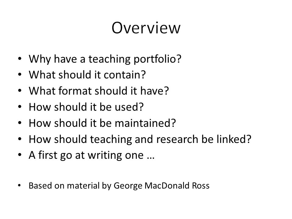 Why have a teaching portfolio? What should it contain? What format should it have? How should it be used? How should it be maintained? How should teac