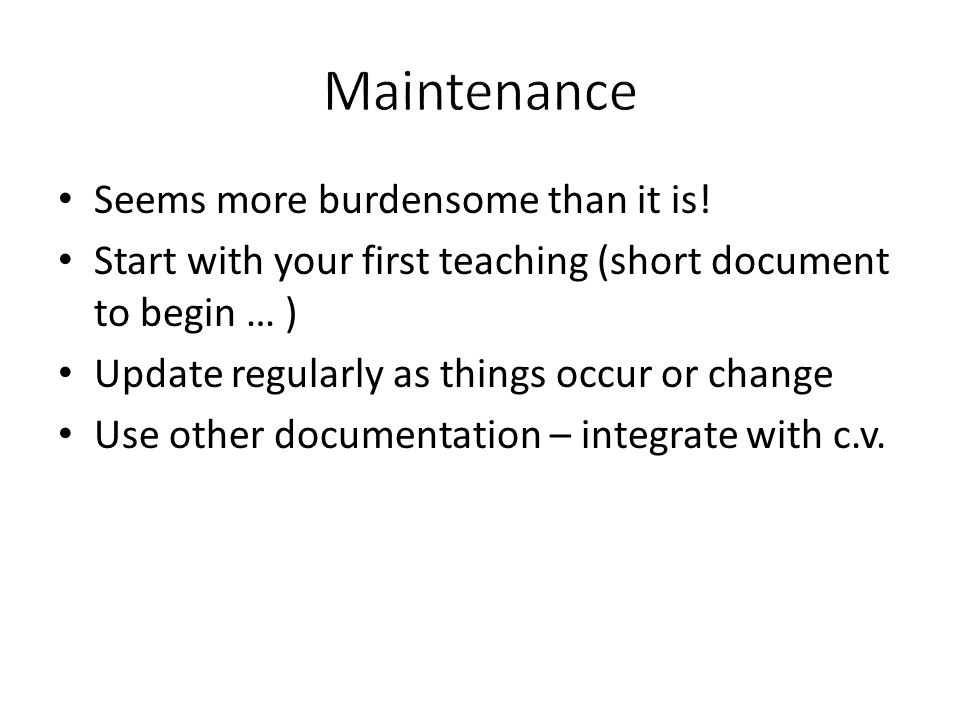 Seems more burdensome than it is! Start with your first teaching (short document to begin … ) Update regularly as things occur or change Use other doc