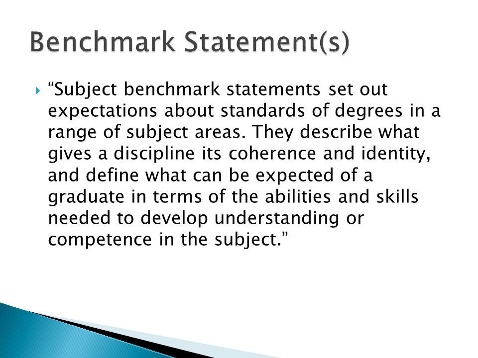 " ""Subject benchmark statements set out expectations about standards of degrees in a range of subject areas. They describe what gives a discipline its"