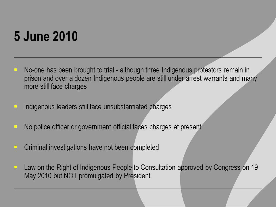 5 June 2010  No-one has been brought to trial - although three Indigenous protestors remain in prison and over a dozen Indigenous people are still un
